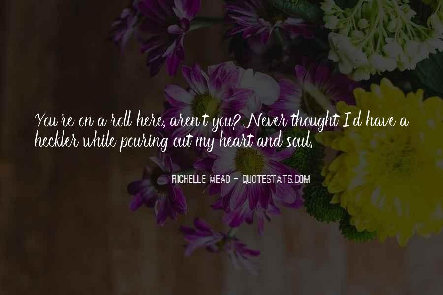 Pouring My Heart Out Quotes #1058817