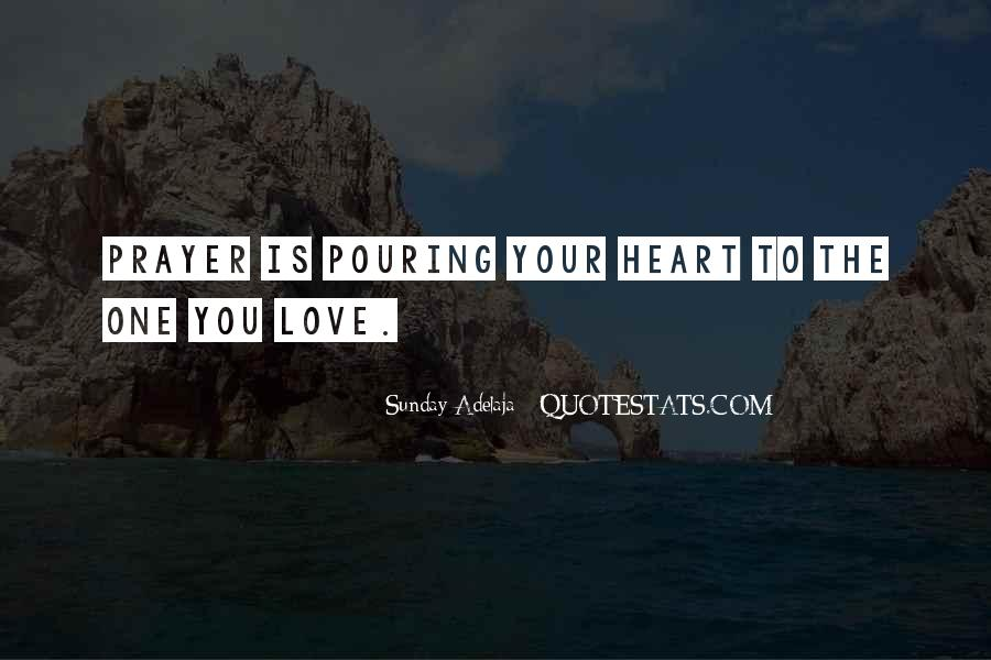 Pouring My Heart Out Quotes #424303