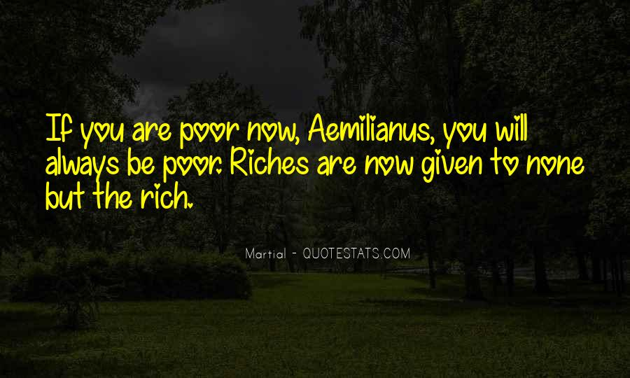 Poverty To Riches Quotes #1320796