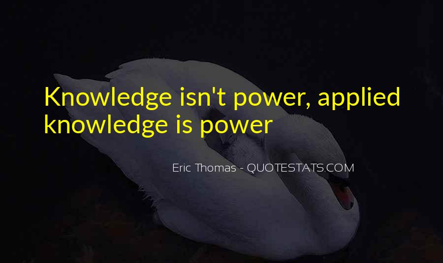 Power Is Knowledge Quotes #106547
