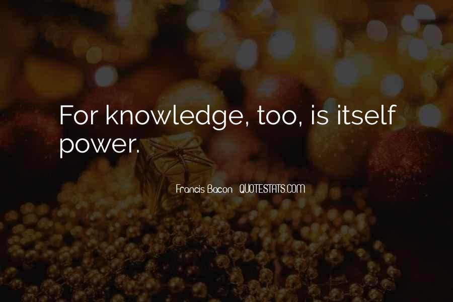 Power Is Knowledge Quotes #111934