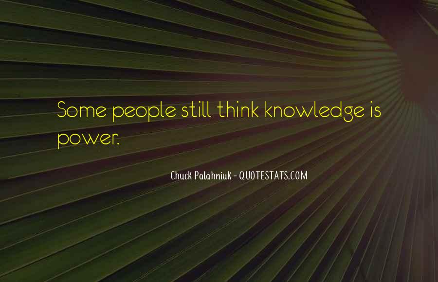 Power Is Knowledge Quotes #152635