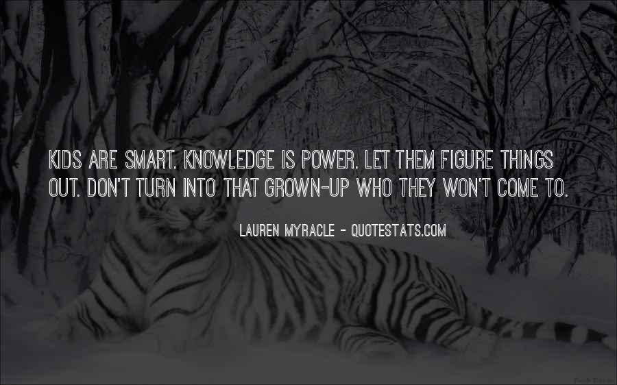 Power Is Knowledge Quotes #162606
