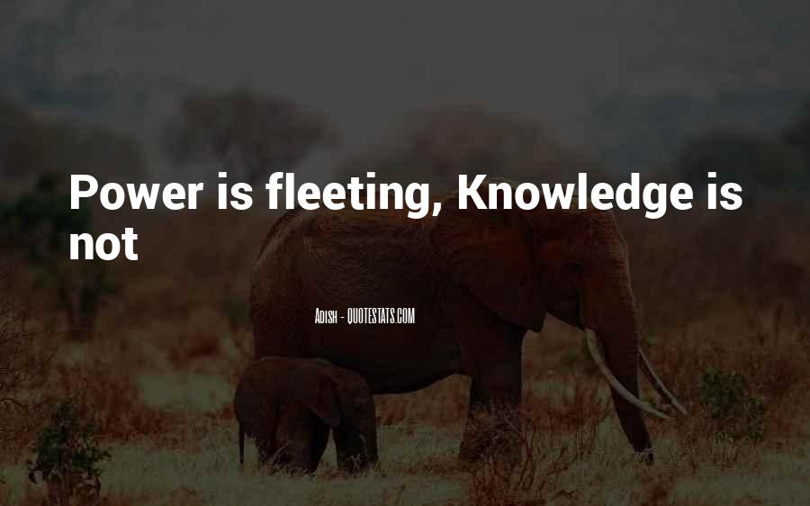 Power Is Knowledge Quotes #256766