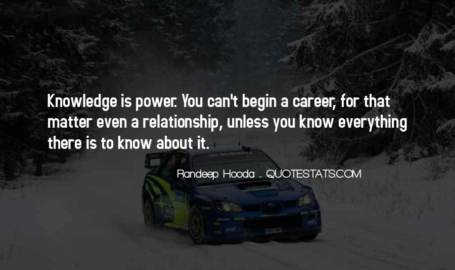 Power Is Knowledge Quotes #289748