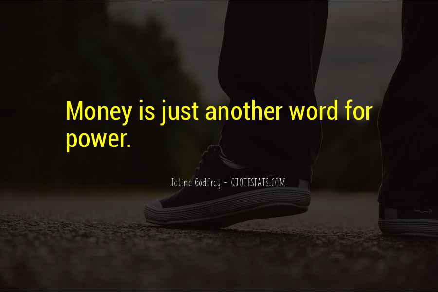 Power Is Money Quotes #204225