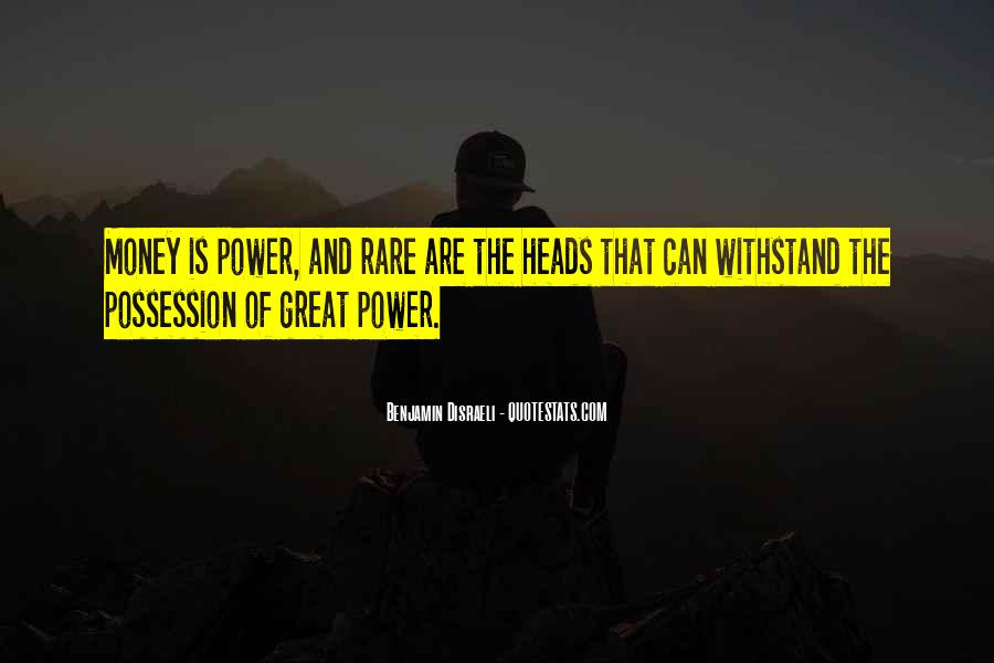 Power Is Money Quotes #358437