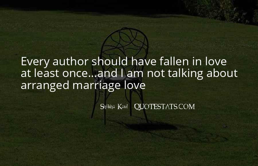 Quotes About Arranged Marriage And Love Marriage #141941