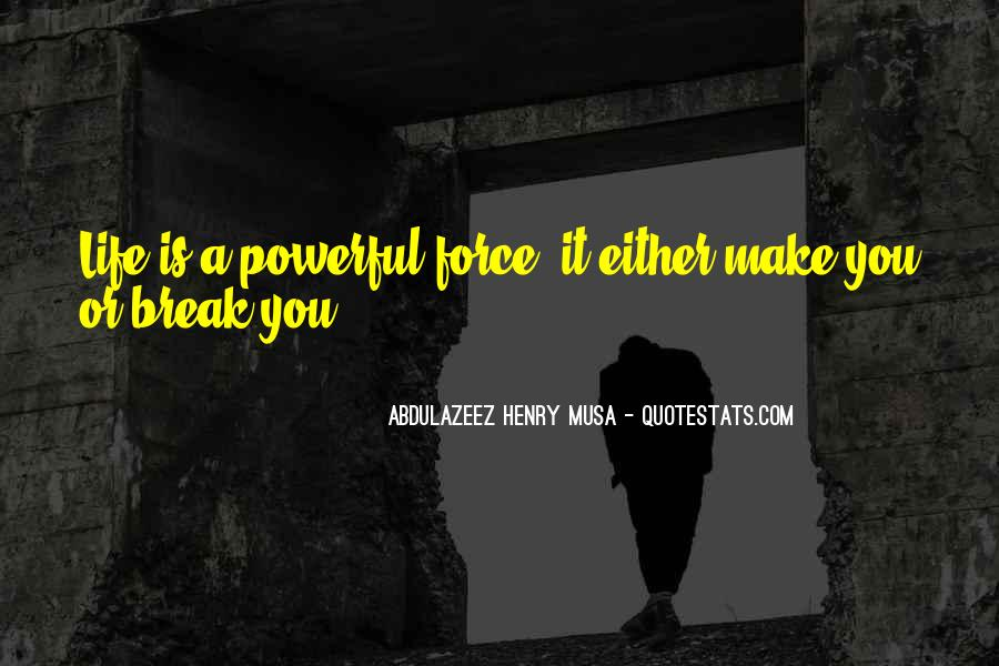 Powerful Life Force Quotes #1172862