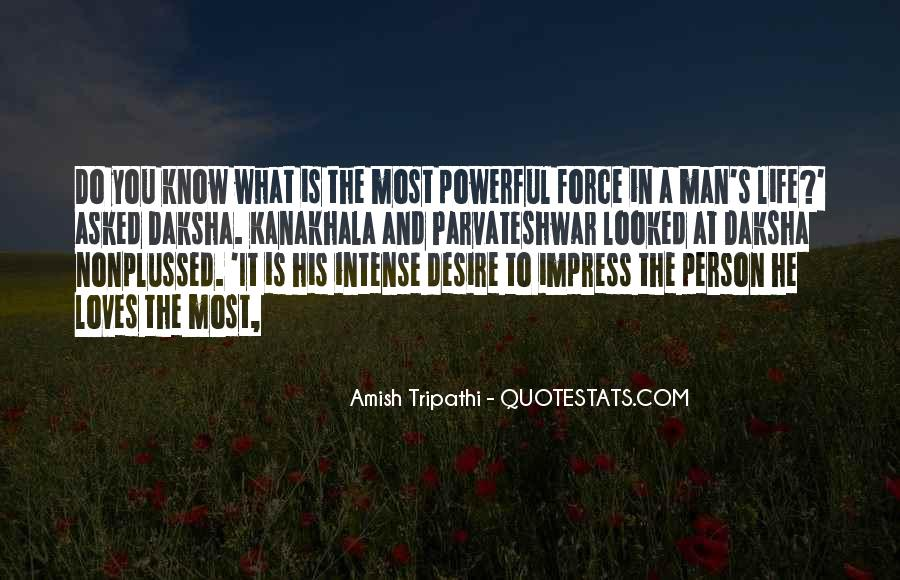 Powerful Life Force Quotes #1553295