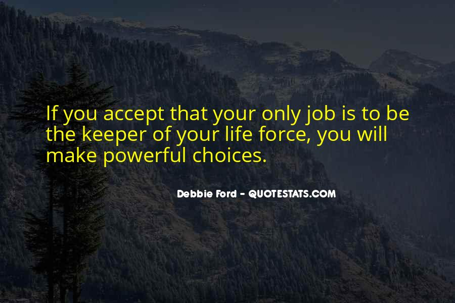 Powerful Life Force Quotes #1674800