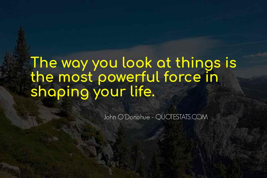 Powerful Life Force Quotes #325764