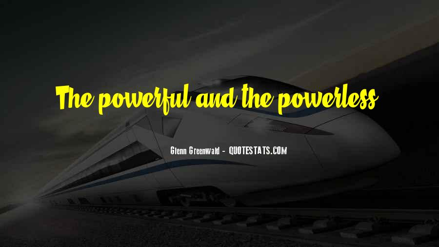 Powerful Powerless Quotes #1492240