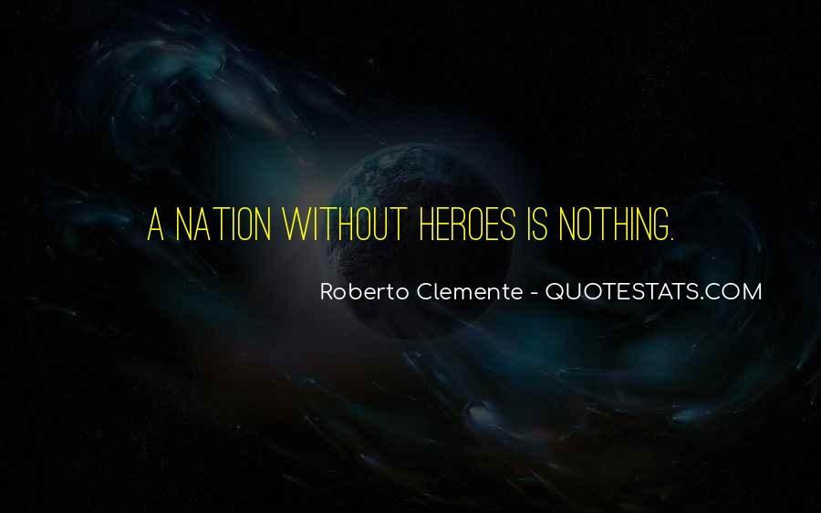 Quotes About Roberto Clemente #1322670