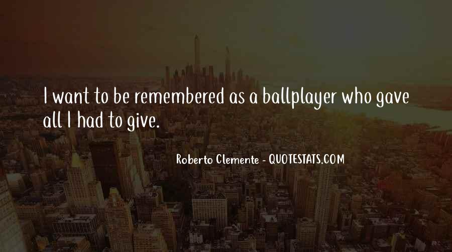 Quotes About Roberto Clemente #46491