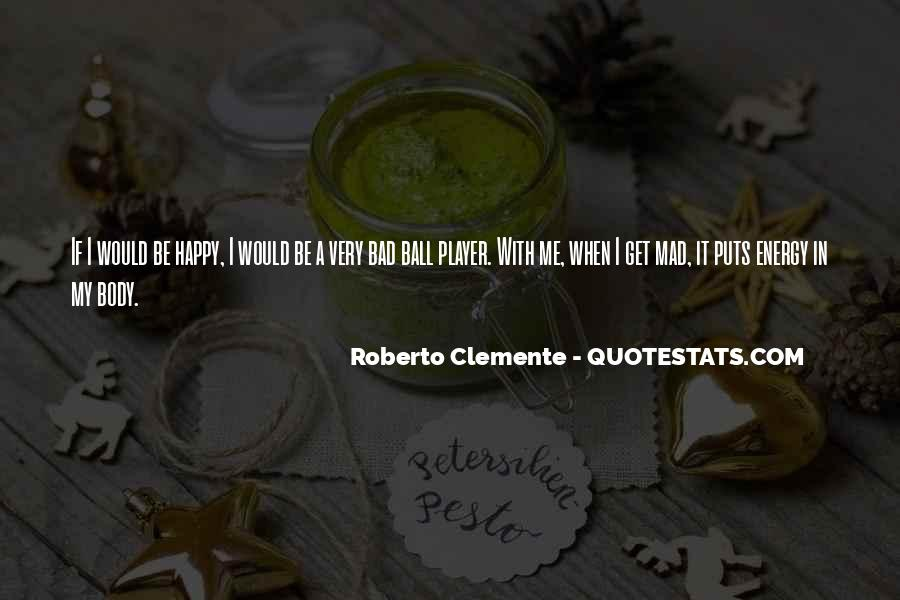 Quotes About Roberto Clemente #760667