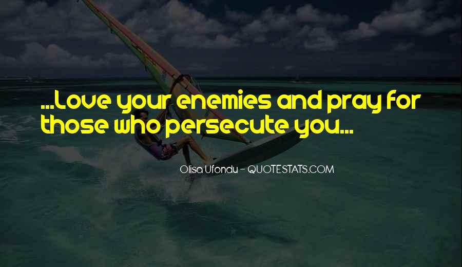 Pray For Your Enemies Quotes #150979