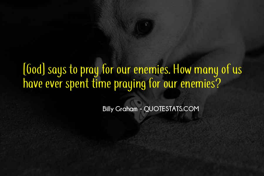 Pray For Your Enemies Quotes #1535959