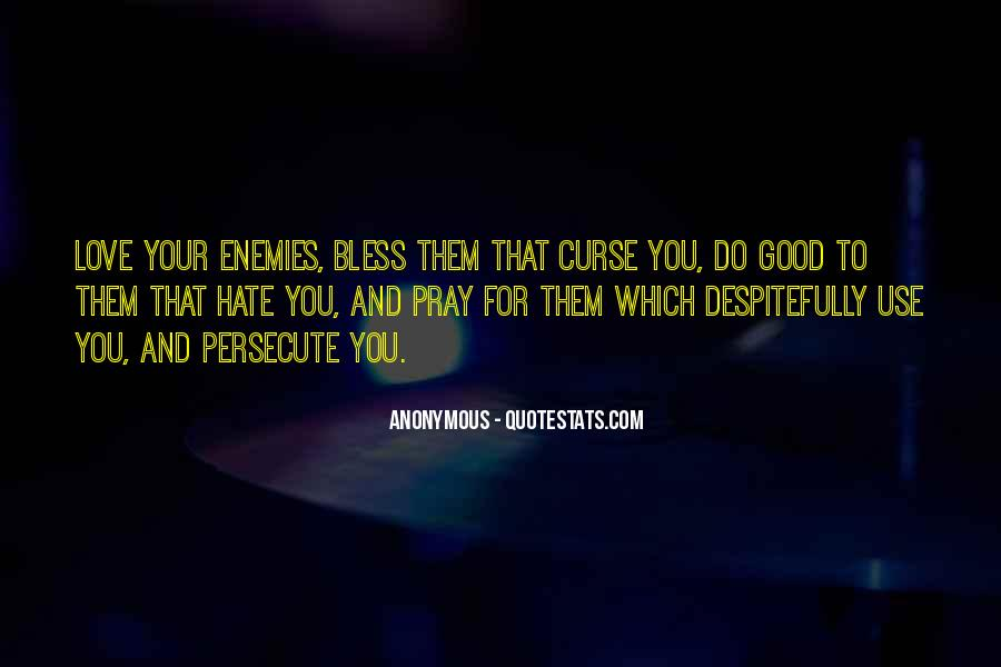 Pray For Your Enemies Quotes #387371