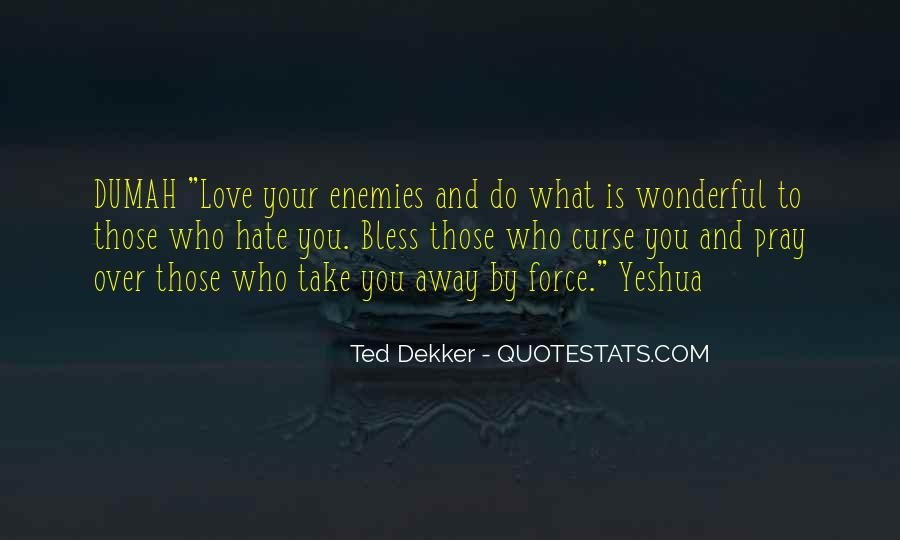 Pray For Your Enemies Quotes #905965