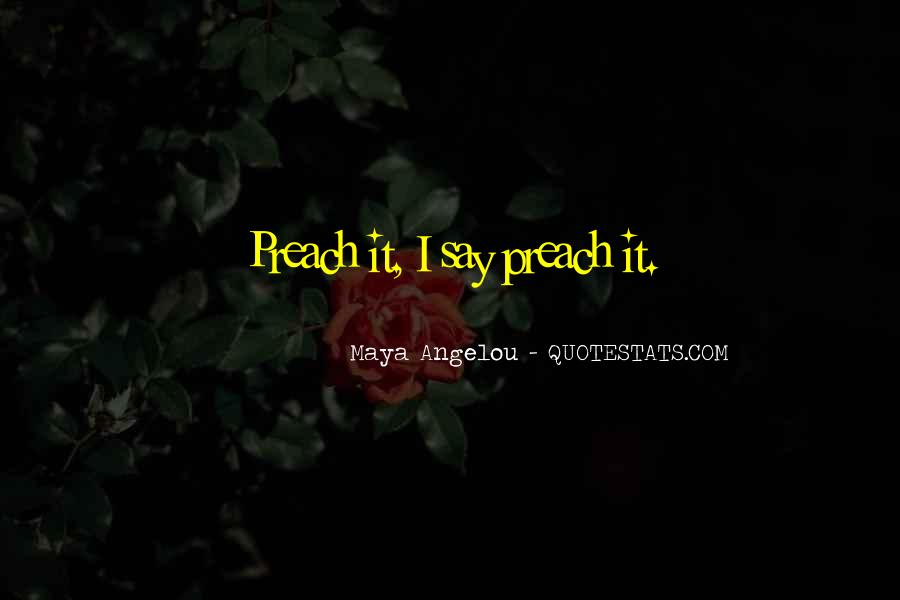 Preach It Quotes #420145