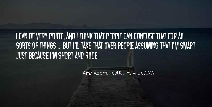 Quotes About Assuming Things #988120
