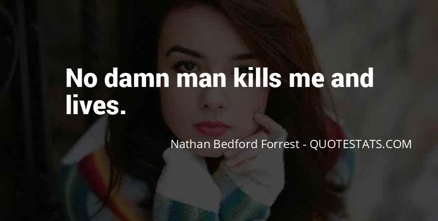 Quotes About Nathan Bedford Forrest #1118410