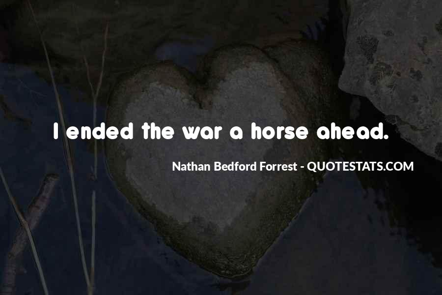 Quotes About Nathan Bedford Forrest #1167352