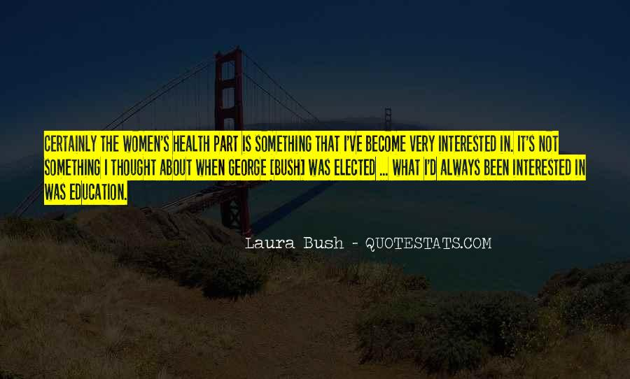 Quotes About Laura Bush #1177398
