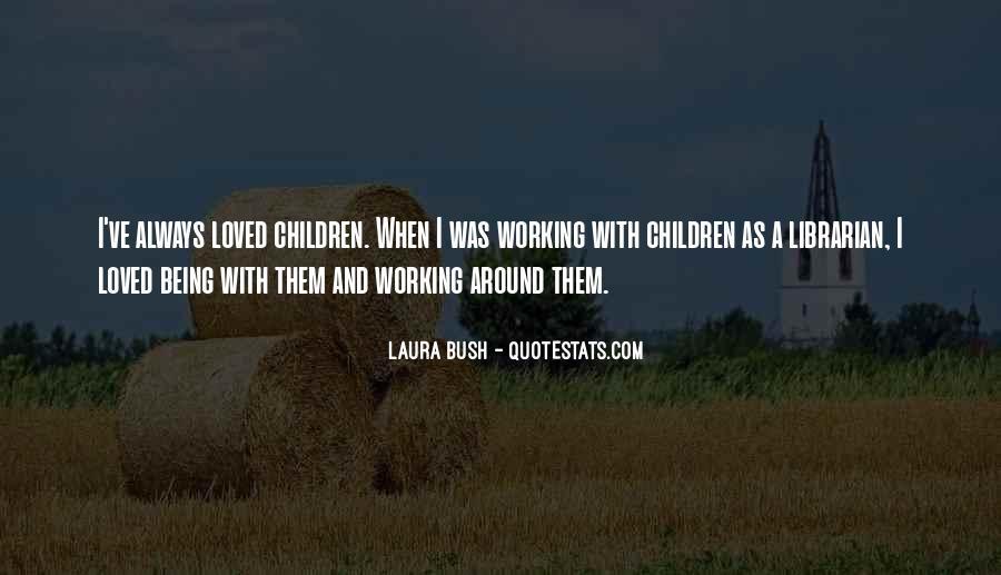 Quotes About Laura Bush #142075