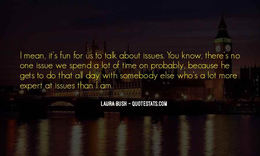 Quotes About Laura Bush #1593760