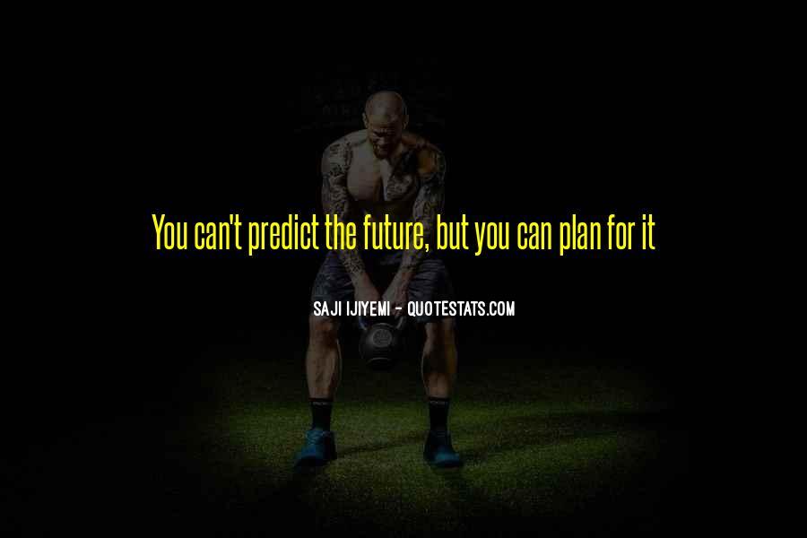 Prepare For Your Future Quotes #124744