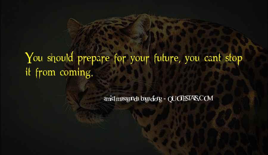 Prepare For Your Future Quotes #403402