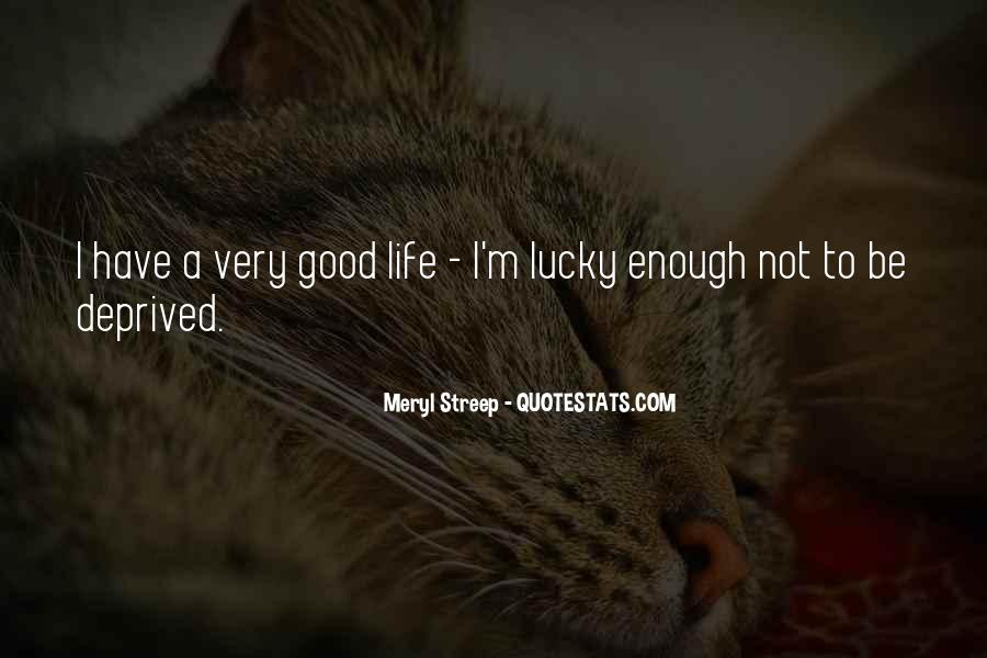 Quotes About Being Lucky To Have You In My Life #362495