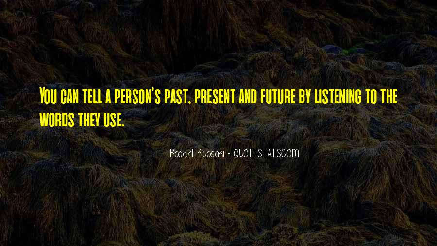 Top 30 Present Vs Future Quotes Famous Quotes Sayings About