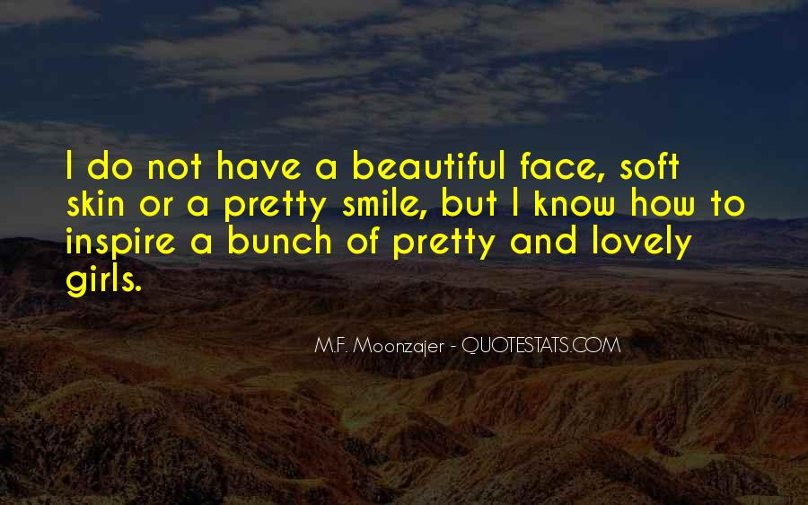 Pretty Face And Smile Quotes #1619274