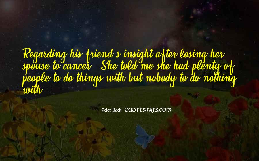 Quotes About A Friend Having Cancer #1153760