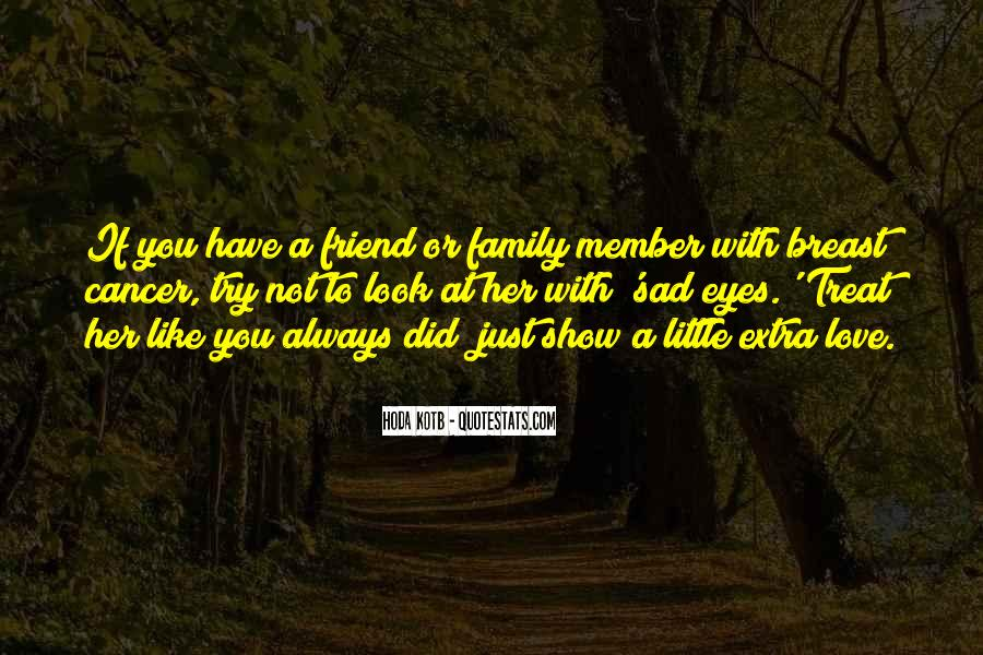 Quotes About A Friend Having Cancer #1186386