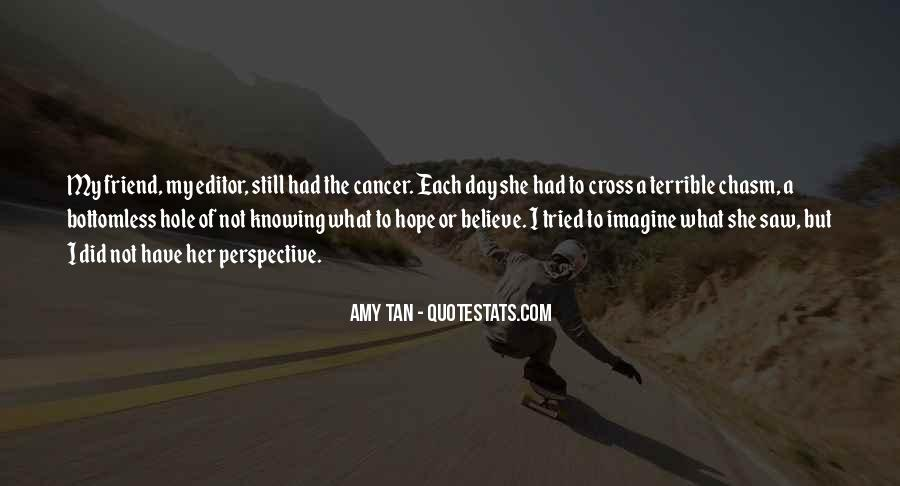 Quotes About A Friend Having Cancer #1803423