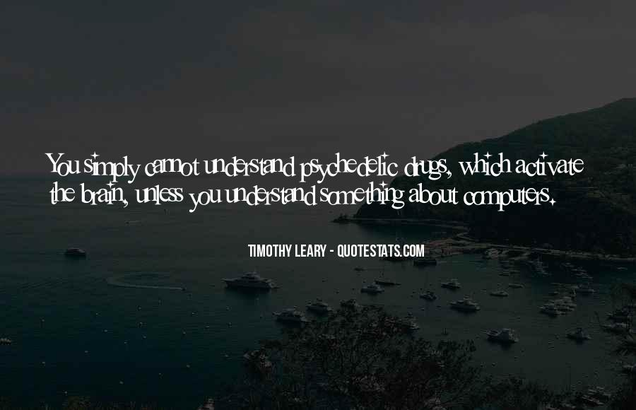 Quotes About Timothy Leary #1115070