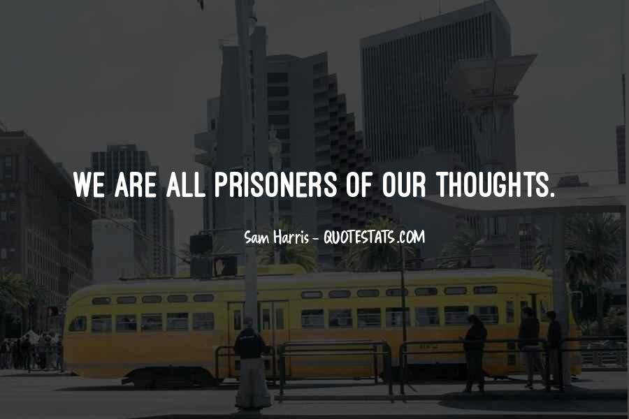 Prisoner Of My Own Thoughts Quotes #204109