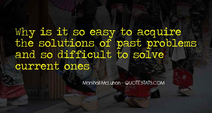 Problems Of The Past Quotes #1522203