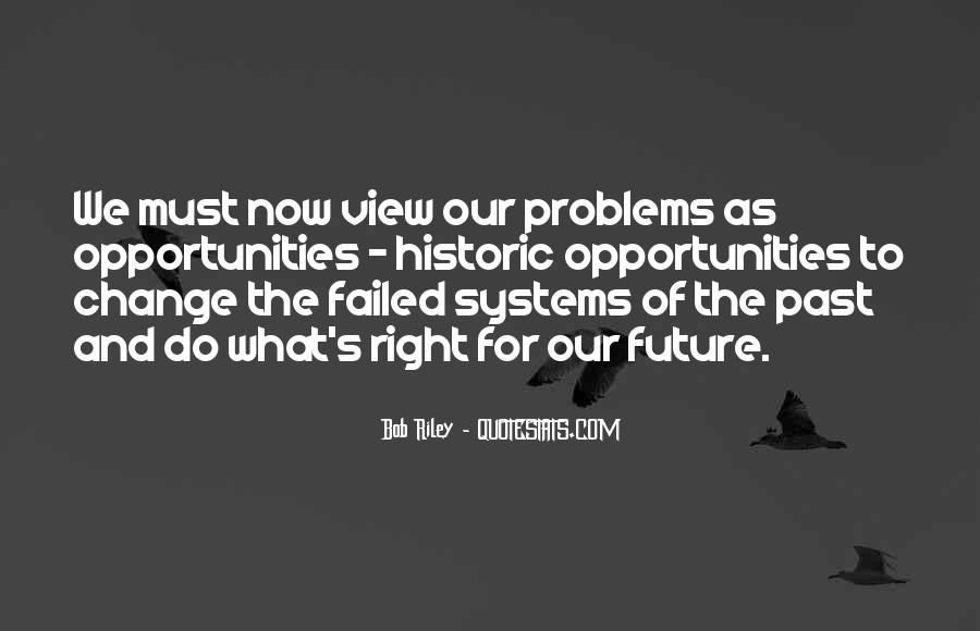 Problems Of The Past Quotes #1661594