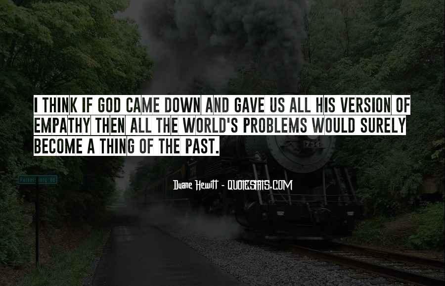 Problems Of The Past Quotes #940056