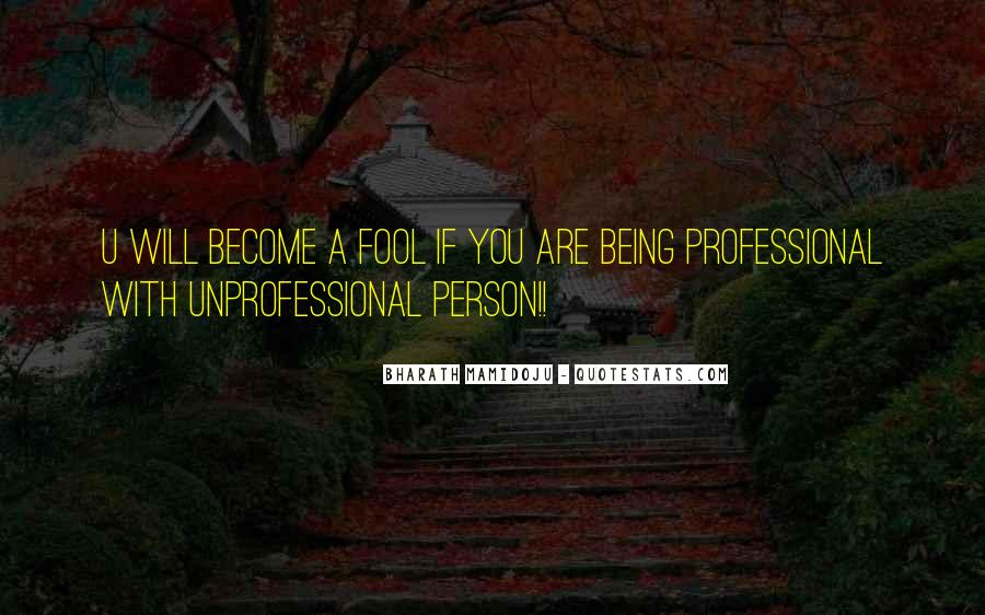 Professional And Unprofessional Quotes #549017