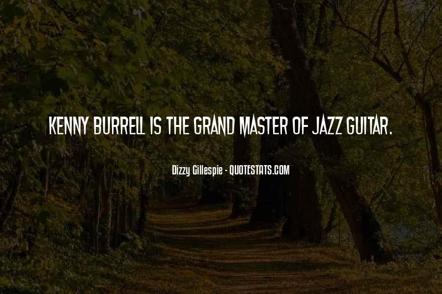 Quotes About Dizzy Gillespie #1188884