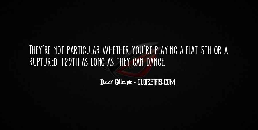 Quotes About Dizzy Gillespie #1862274