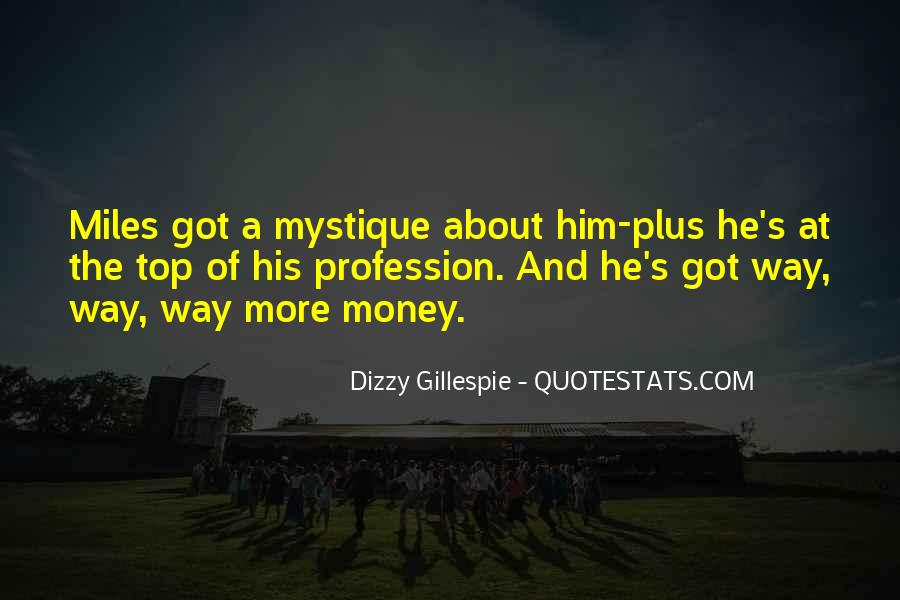 Quotes About Dizzy Gillespie #829679
