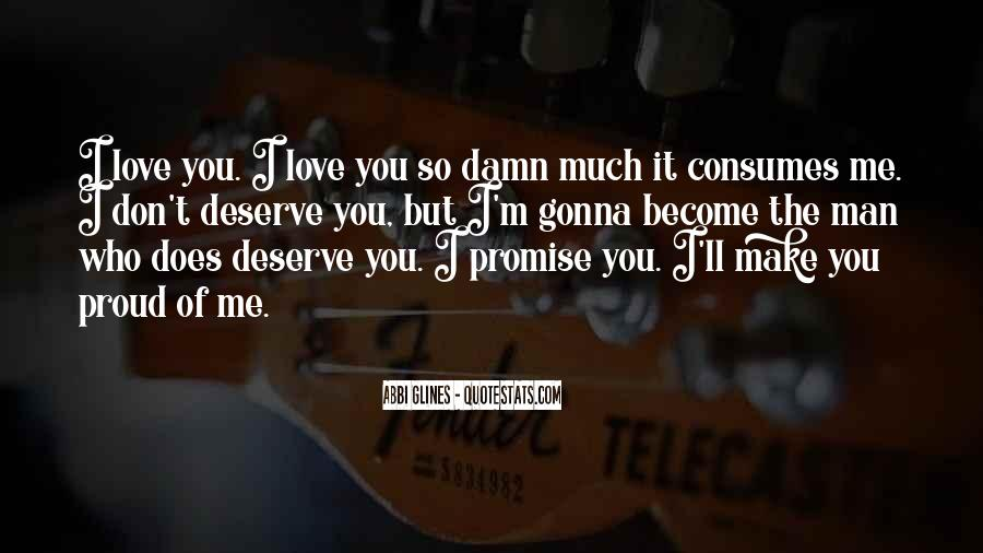 Promise Me You Love Me Quotes #1417578