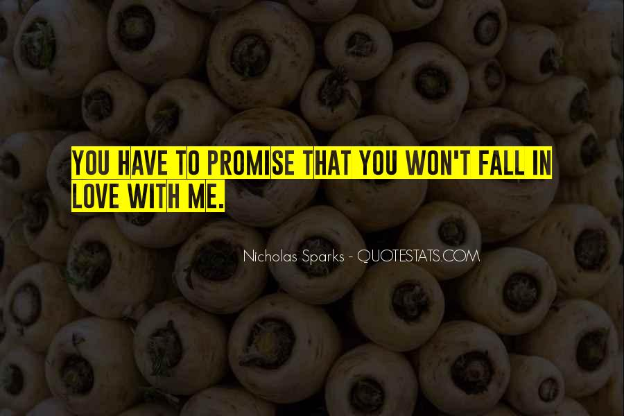 Promise Me You Love Me Quotes #1521587